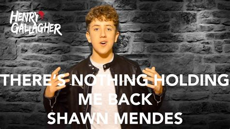 There's Nothing Holding Me Back - Shawn Mendes (Henry