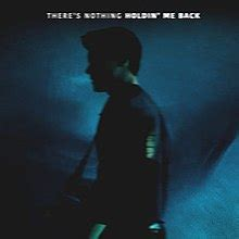 There's Nothing Holdin' Me Back - Wikipedia